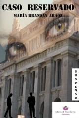 CASO RESERVADO mi novela enEBook