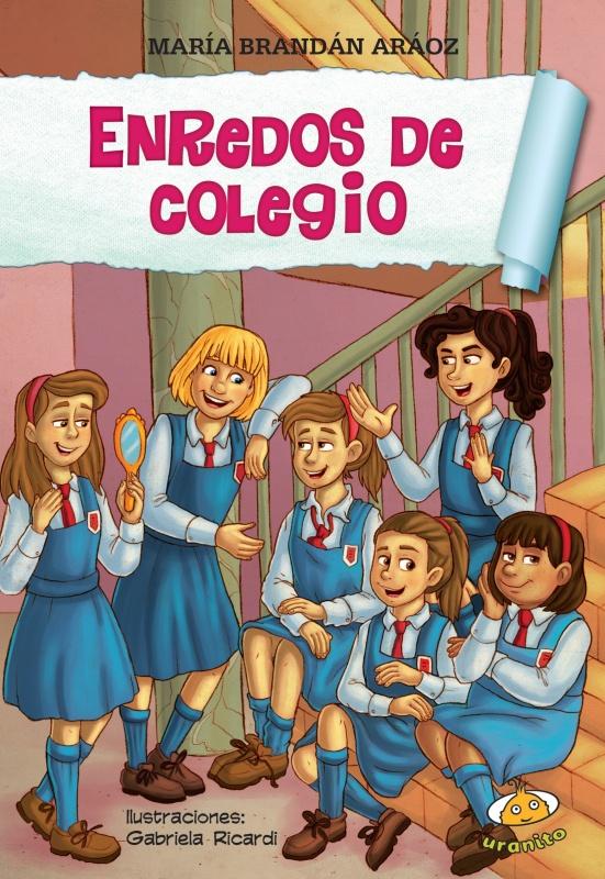 Enredos de Colegio: empiezan las clases y  nuevas aventuras esperan a Sol y a sus amigas