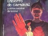 Entierro del Carnaval, y otros cuentos fantásticos de terror. Los lectores de 6to grado y yo, tendremos un encuentro este jueves 6 deagosto.